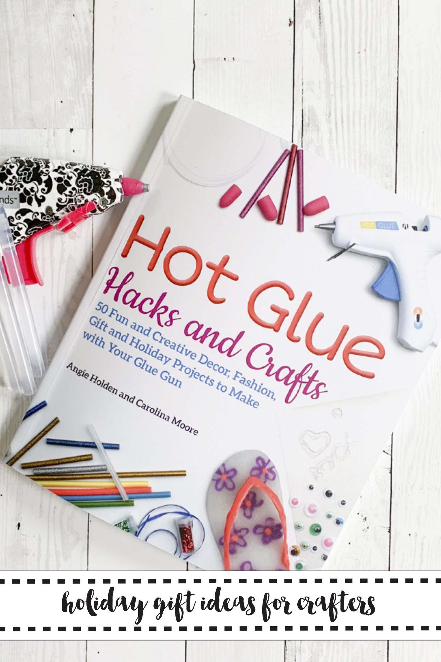 Glue Gun Hacks and Crafts Book