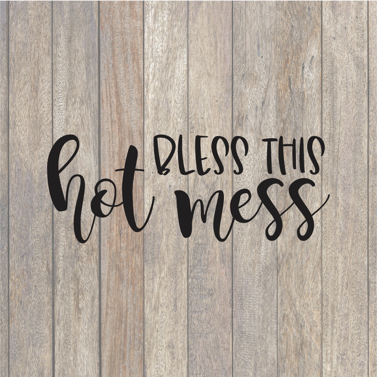 Bless This Hot Mess Svg File Hand Lettered Cut Files